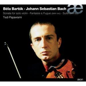 Bartók & Bach: Sonata for Solo Violin, Fantaisie & Fugue, Suite | Tedi Papavrami