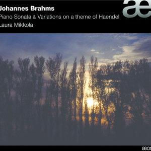 Brahms: Piano Sonata & Variations On a Theme of Haendel, Op.24 | Laura Mikkola