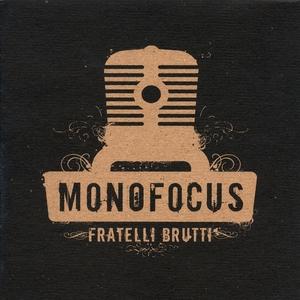 Fratelli Brutti | Monofocus