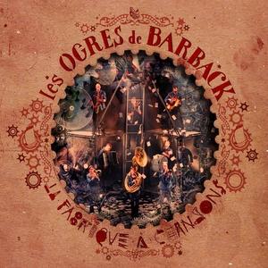 La fabrique à chansons | Les Ogres De Barback