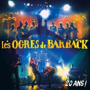 20 ans ! | Les Ogres De Barback