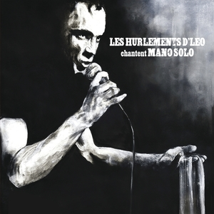 Chantent Mano Solo   Les Hurlements d'Léo