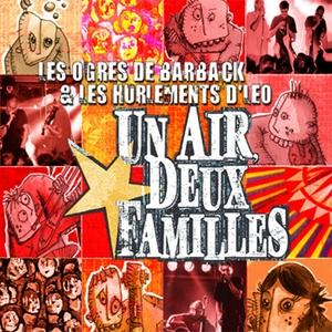 Un air, deux familles | Les Ogres De Barback