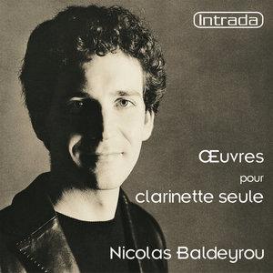 Oeuvres pour clarinette seule | Nicolas Baldeyrou