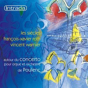 Autour du concerto pour orgue de Poulenc | François-Xavier Roth