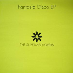 Fantasia Disco EP   The Supermen Lovers