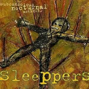 Subconcious Nocturnal Activity | Sleeppers