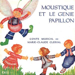 Moustique et le génie papillon (Conte musical) | Marie-Claude Clerval