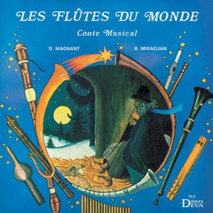 Les flûtes du monde (Conte musical) | Bernard Mikaelian