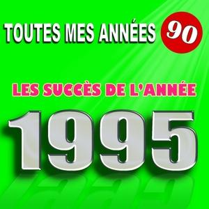 Toutes mes années 90 : Les succès de l'année 1995 | Pat Benesta