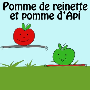 Pomme de Reinette et pomme d'Api | La Chorale des petits écoliers