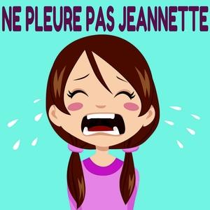 Ne pleure pas Jeannette | Jenny