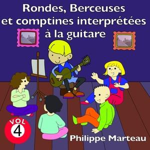 Rondes, berceuses et comptines interprétées à la guitare, vol. 4 | Philippe Marteau