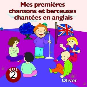 Mes premières chansons et berceuses chantées en anglais, vol. 2 | Oliver