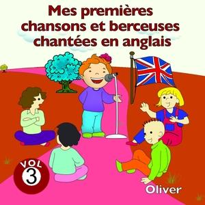 Mes premières chansons et berceuses chantées en anglais, vol. 3 | Oliver