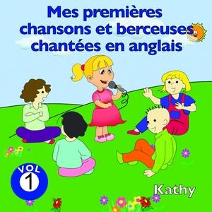 Mes premières chansons et berceuses chantées en anglais, vol. 1 | Kathy