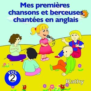 Mes premières chansons et berceuses chantées en anglais, vol. 2 | Kathy