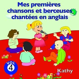 Mes premières chansons et berceuses chantées en anglais, vol. 4 | Kathy