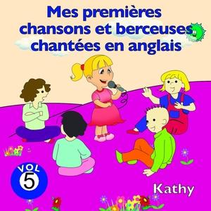 Mes premières chansons et berceuses chantées en anglais, vol. 5 | Kathy