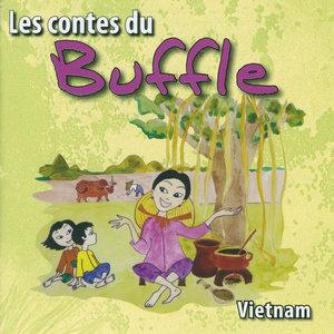 Les contes du Buffle (Vietnam) | Bernadette Le Saché, Viêt Thanh, Ngan Ha, Kim Chinh