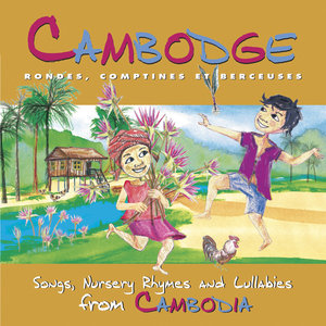 Cambodge: Rondes, comptines et berceuses | Sothy Seing