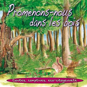 Promenons-nous dans les bois (Contes, comptines, éco-citoyenneté) | Bernadette Le Saché