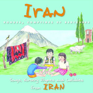 Iran: Rondes, comptines et berceuses | Khatoon Panahi
