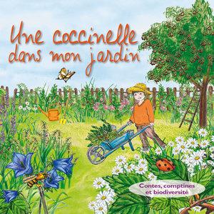 Une coccinelle dans mon jardin (Contes, comptines et biodiversité) | Bernadette Le Saché