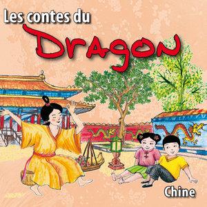 Les contes du Dragon (Chine) | Bernadette Le Saché