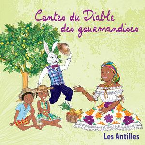 Contes du Diable des gourmandises (Les Antilles)   Magguy Faraux