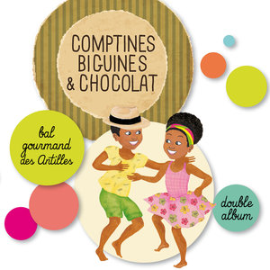 Comptines, biguines & chocolat (Bal gourmand des Antilles)   Magguy Faraux