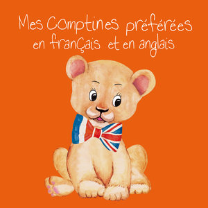 Mes comptines préférées en français et en anglais   Les Chats Perchés