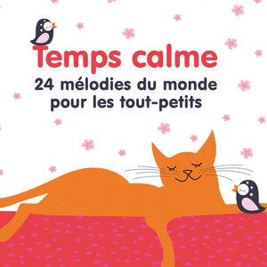 Temps calme (24 mélodies du monde pour les tout-petits)   Emmi Kaltcheva