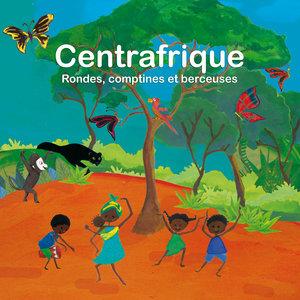 Centrafrique: Rondes, comptines et berceuses |