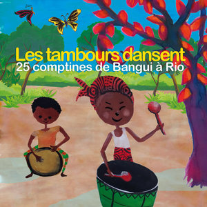 Les tambours dansent (25 comptines de Bangui à Rio) | Marlène N'garo
