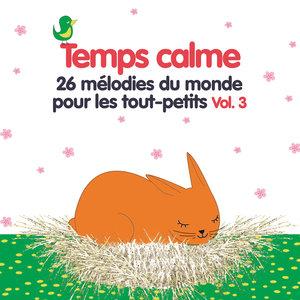 Temps calme, Vol. 3 (26 mélodies du monde pour les tout-petits) | Les Pinocchio
