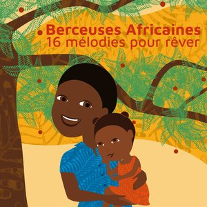 Berceuses africaines (16 mélodies pour rêver)   Sia Tolno