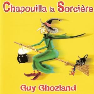 Chapouilla la Sorcière | Guy Ghozland