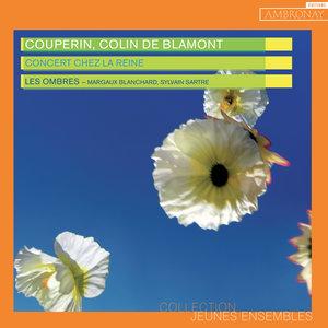 Couperin & Colin de Blamont: Concert chez la Reine | Sylvain Sartre
