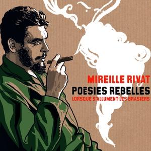 Poésies rebelles - Lorsque s'allument les brasiers | Mireille Rivat