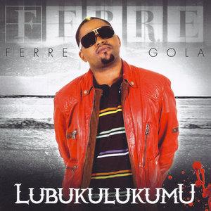 Lubukulukumu - EP | Ferre Gola