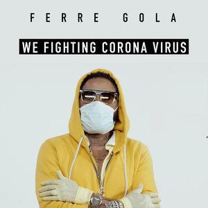 We Fighting Corona Virus | Ferre Gola