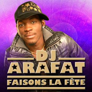 Faisons la fête   DJ Arafat