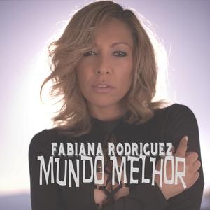Mundo Melhor | Fabiana Rodriguez