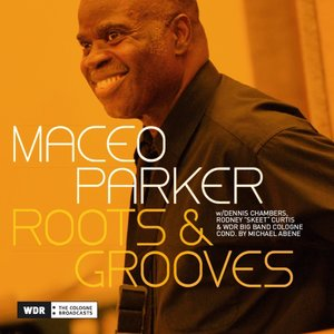 Roots & Grooves : Tribute to Ray Charles & Back to Funk | Maceo Parker