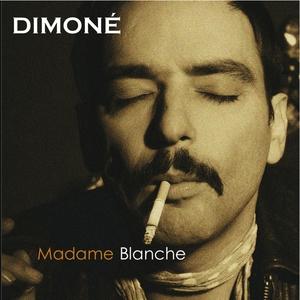 Madame Blanche | Dimoné