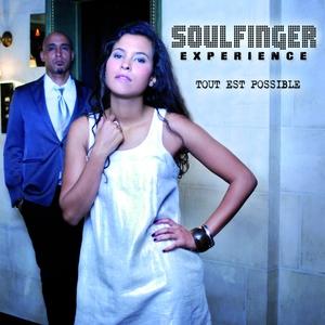Tout Est Possible   Soulfinger Experience