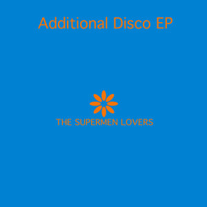 Additional Disco EP - 2007 Remixes   The Supermen Lovers