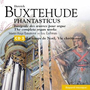 Buxtehude: Le temps de Noël, Vie chrétienne / Christmas Time, Christian Life | Éric Lebrun