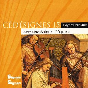 CédéSignes 15 Semaine Sainte - Pâques | Ensemble vocal Cinq Mars